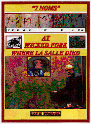Click here to see book about Seven 7 Noms--at Wicked Fork Where La Salle Died